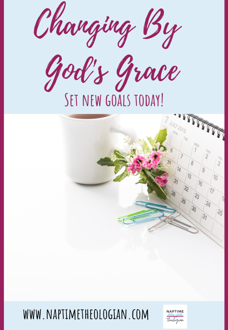 Changing by God's Grace