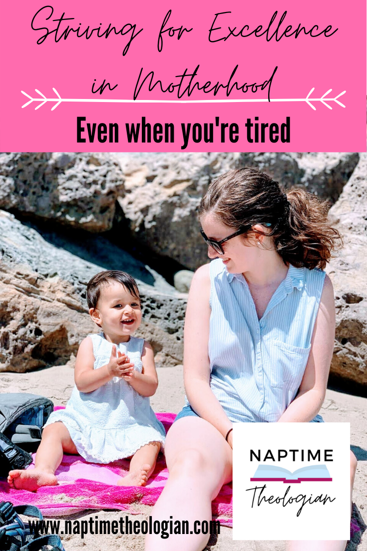 Being Mom-Tired   Excellence in Motherhood