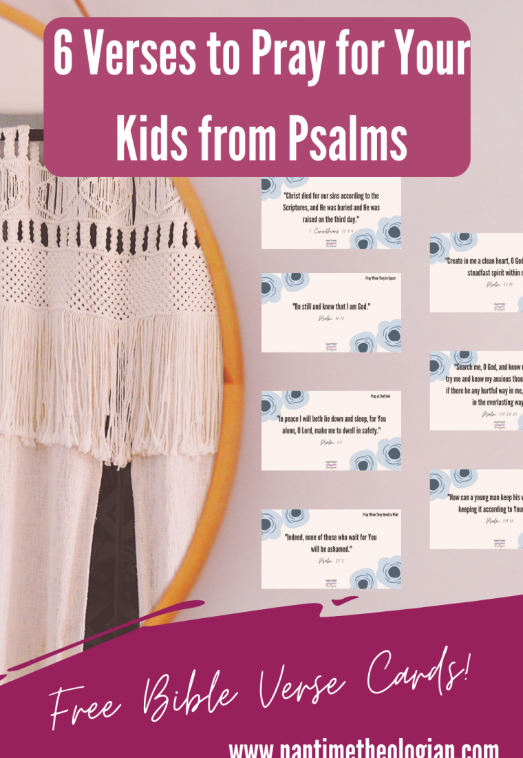 6 Verses to Pray for Your Kids from the Psalms