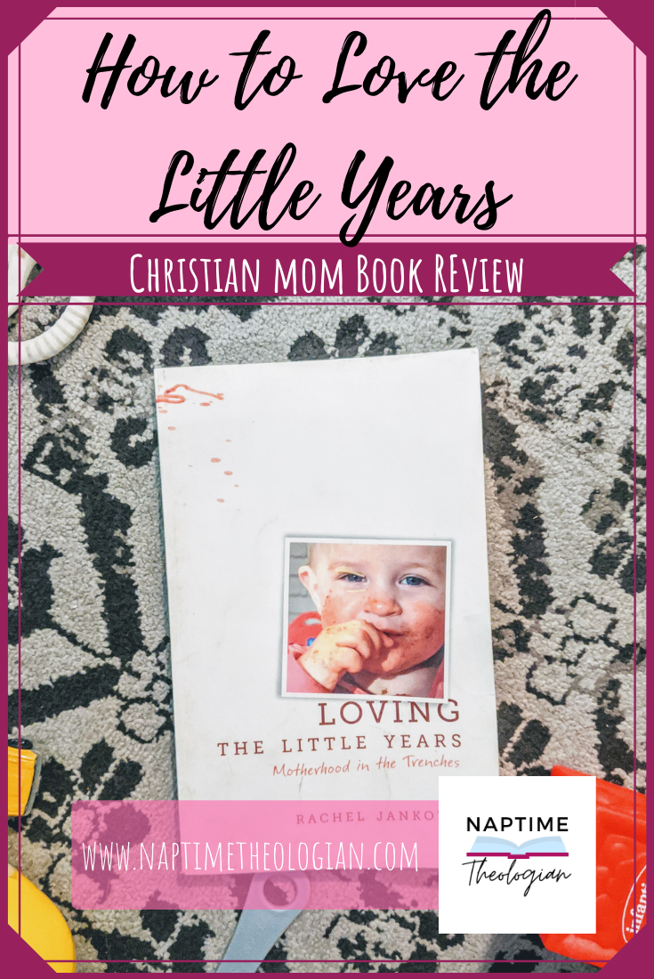 Loving the Little Years | Book Review