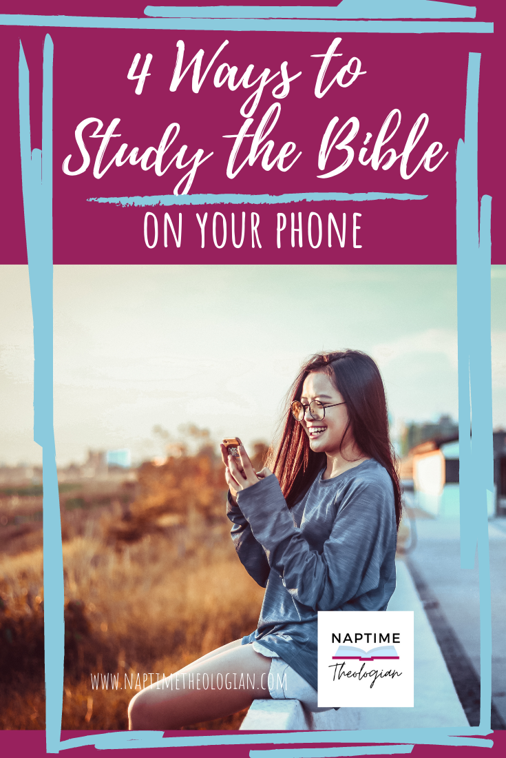 4 Ways to Study the Bible on Your Phone