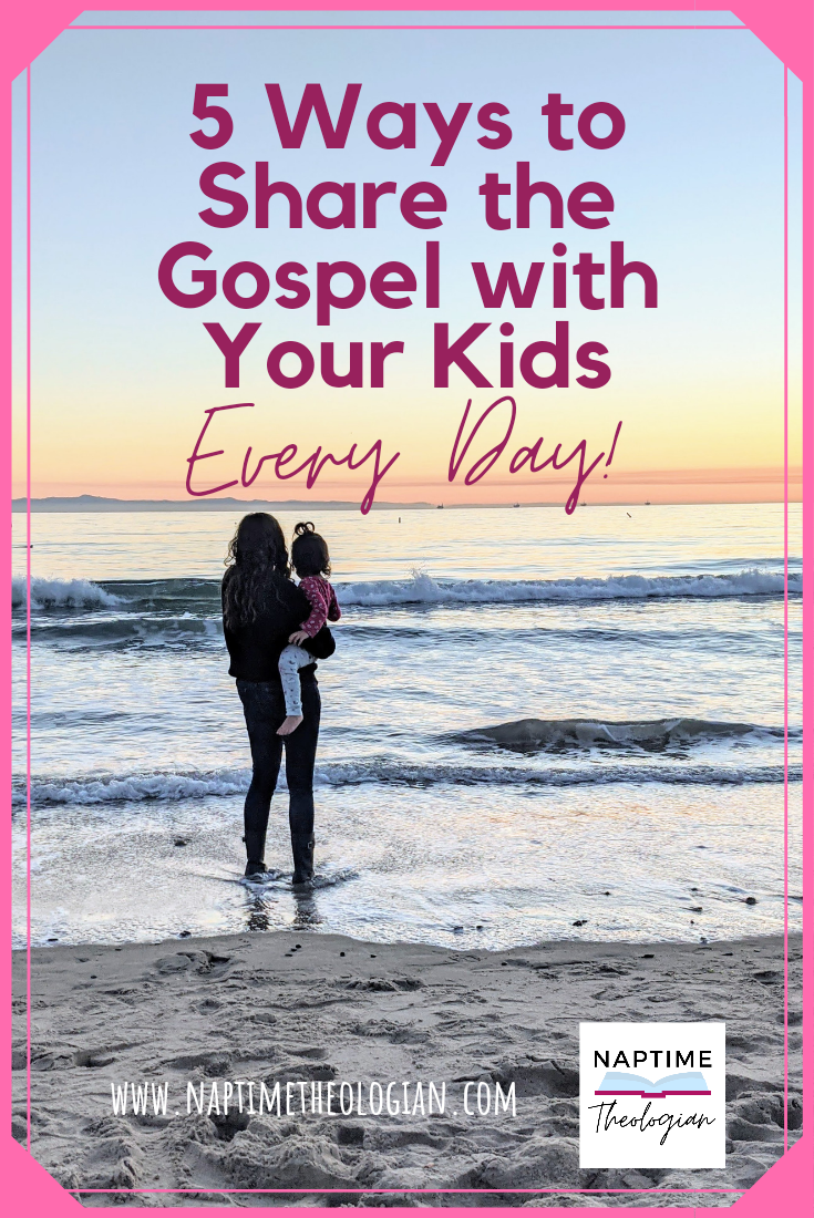 5 Ways to Share the Gospel With Your Kids