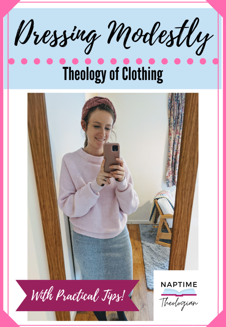 Dressing Modestly | Theology of Clothing