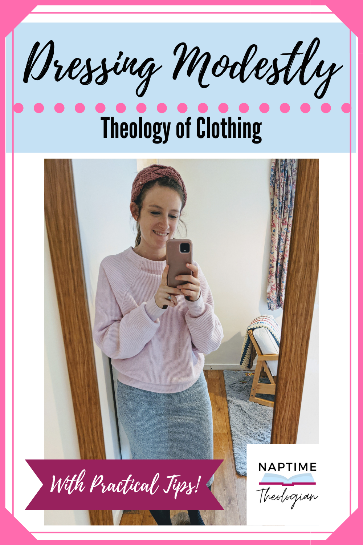 Dressing Modestly | Theology of Clothing
