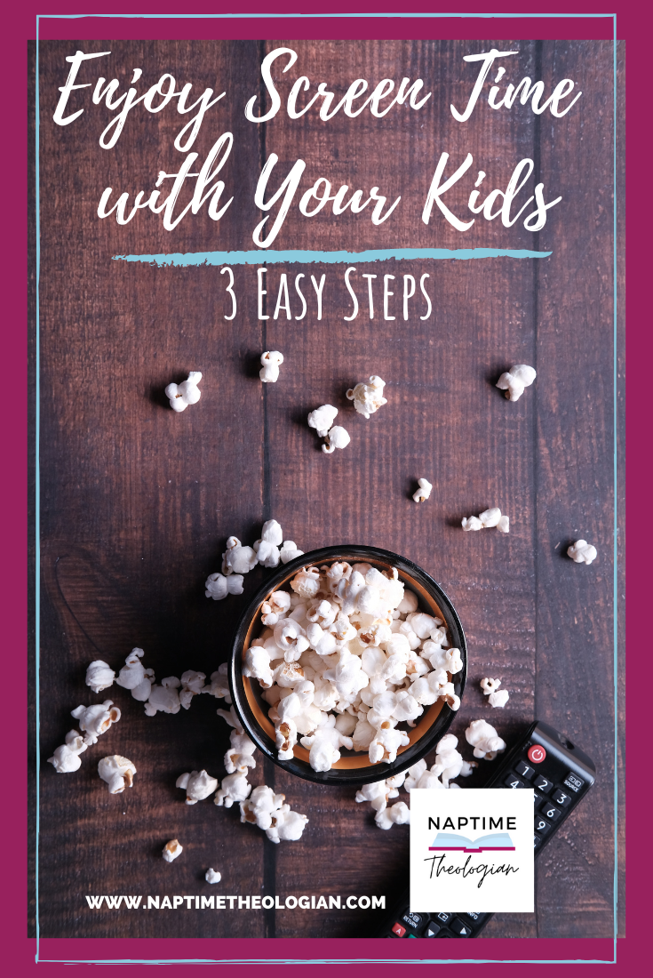 Enjoy Screen Time With Your Kids in 3 Easy Steps