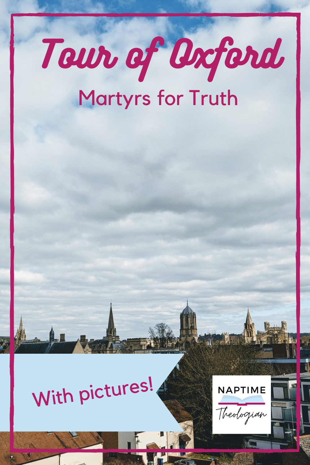 Tour of Oxford |Martyrs for Truth