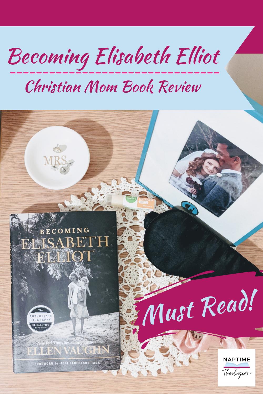 Becoming Elisabeth Elliot | Book Review