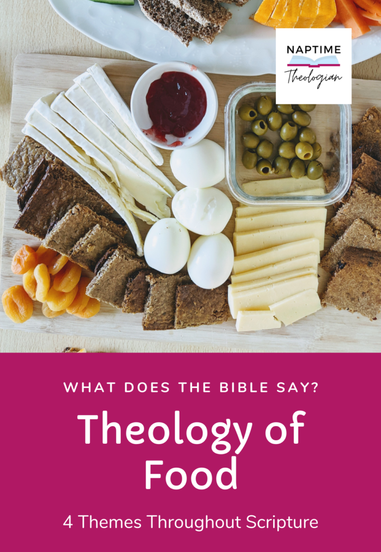 Theology of Food | 4 Themes From Scripture